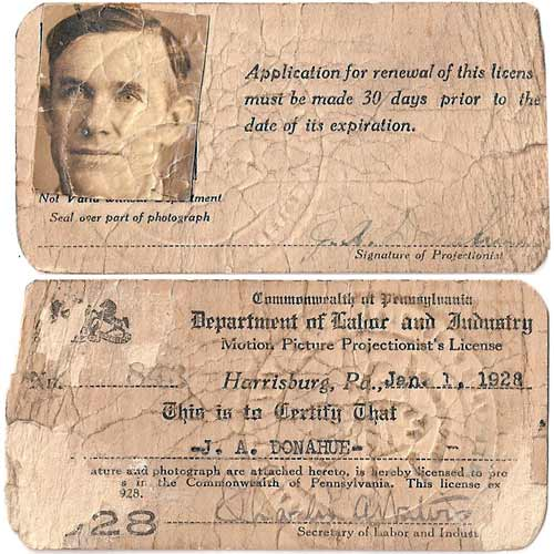 A Pennsylvania Department of Labor and Industry Motion Picture Projectionist's License #843, issued January 1, 1928, for Jim Donahue. Mr. Donahue showed movies in the upstairs portion of the Town Hall (sometimes referred to as the Star Theatre).