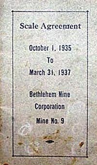 "A ""Scale Agreement"" booklet for the #9 Bethlehem Mine, located in Brownstown (formerly the Glenside Coal Company). This was the first UMWA contract given to workers in the Heilwood area mines."